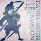 "Daniel Smith ""Jazz Suite For Bassoon"" Cover sm web"